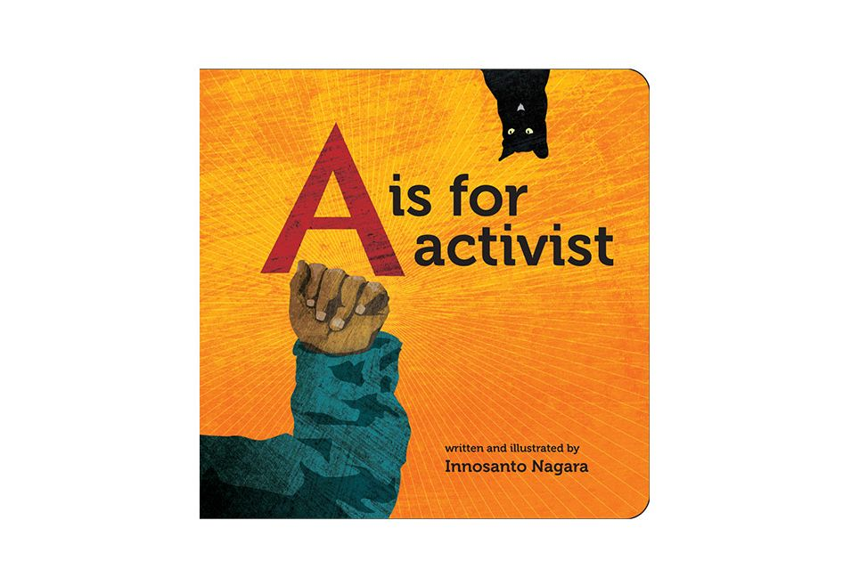 A Is for Activist Board Book by Innosanto Nagara