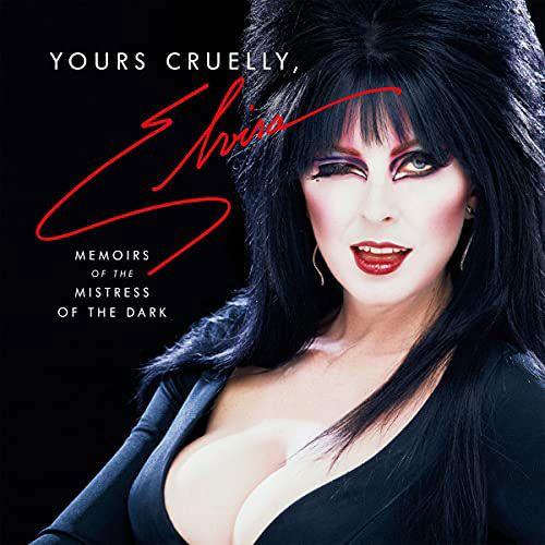 Yours Cruelly, Elvira by Cassandra Peterson