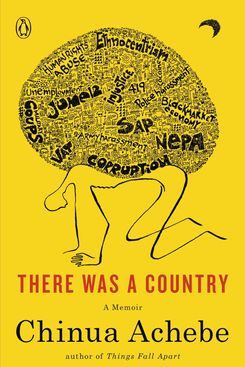 There Was A Country, by Chinua Achebe
