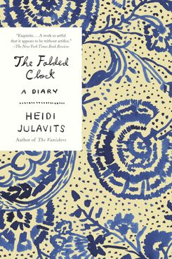The Folded Clock, by Heidi Julavits
