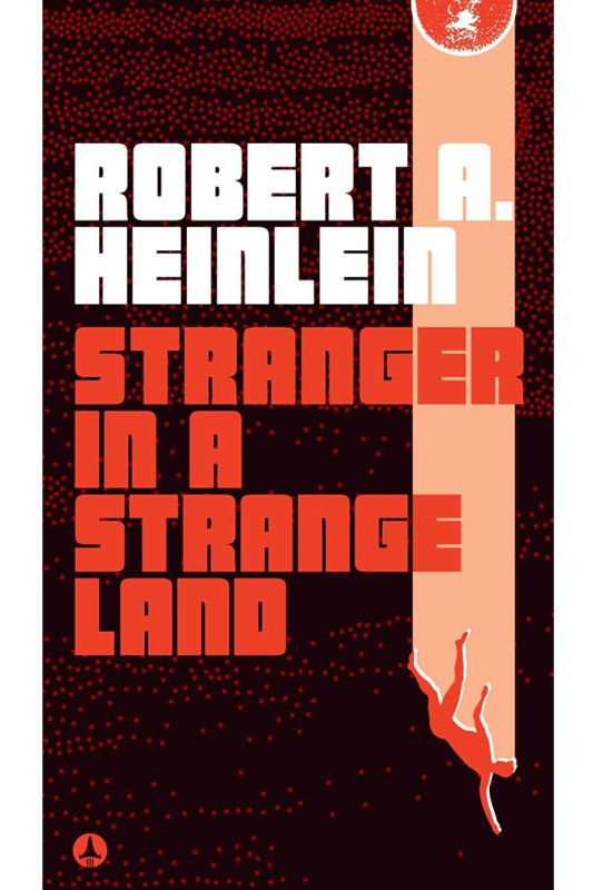 <em>Stranger in a Strange Land</em> by Robert A. Heinlein