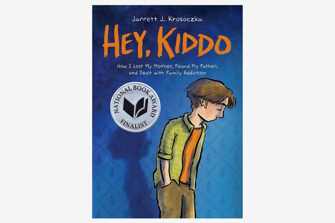<em>Hey, Kiddo</em>, by Jarrett J. Krosoczka