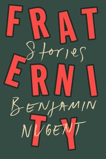 Fraternity, by Benjamin Nugent