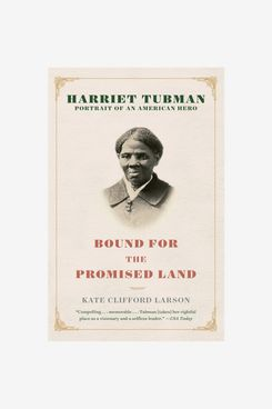 Bound for the Promised Land: The Autobiography of Harriett Tubman, by Kate Clifford Larson