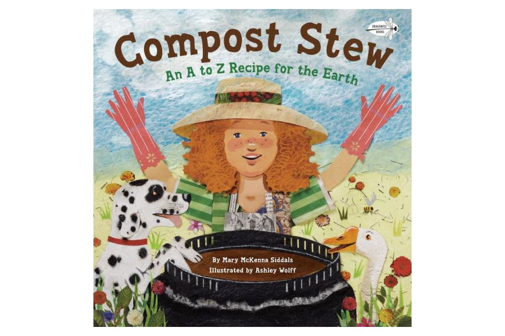 """Compost Stew: An A to Z Recipe for the Earth,"" by Mary McKenna Siddals, illustrated by Ashley Wolff"