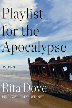 Playlist for the Apocalypse, by Rita Dove