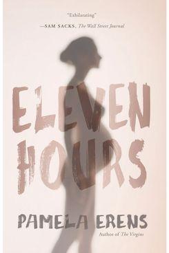 Eleven Hours, by Pamela Erens (2001)
