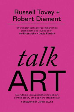 Talk Art: Everything You Wanted To Know About Contemporary Art