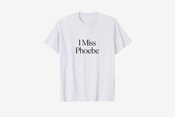 I Miss Phoebe Tee