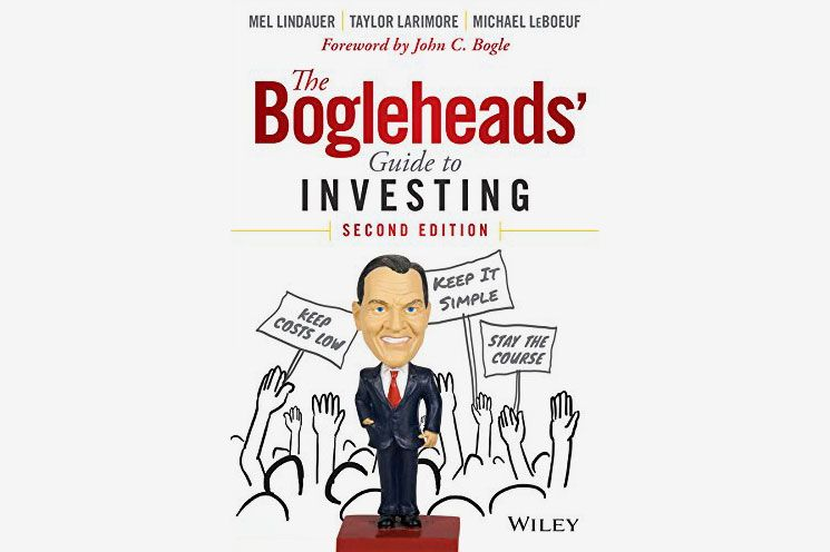 The Bogleheads' Guide to Investing, by Mel Lindauer, Taylor Larimore, and Michael LeBoeuf