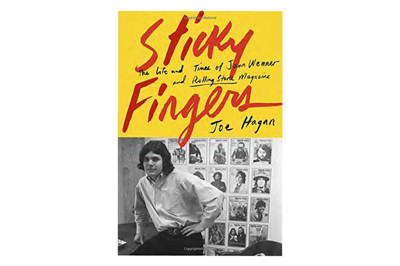 Sticky Fingers: The Life and Times of Jann Wenner and Rolling Stone Magazine by Joe Hagan