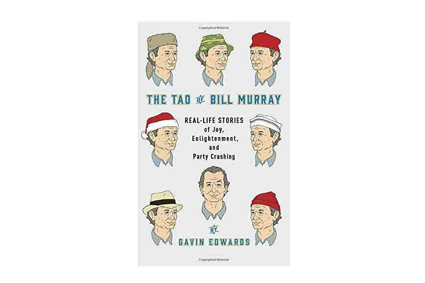 'The Tao of Bill Murray' by Gavin Edwards