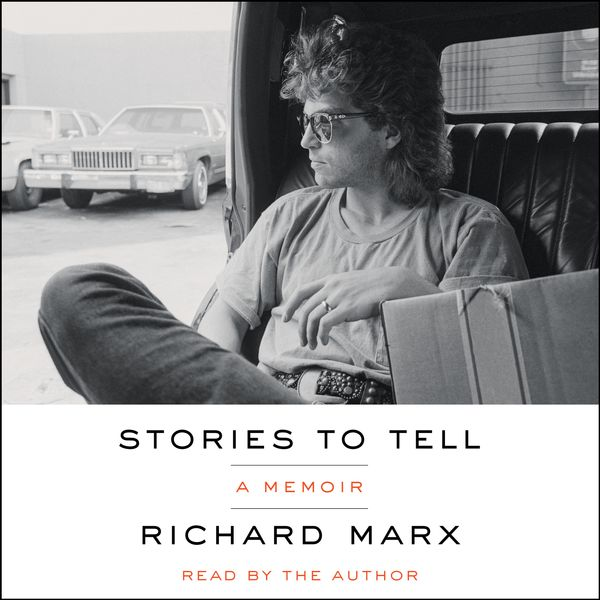 Stories to Tell: A Memoir by Richard Marx
