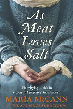 As Meat Loves Salt, by Maria McCann
