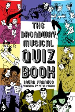 'The Broadway Musical Quiz Book,' by Laura Frankos