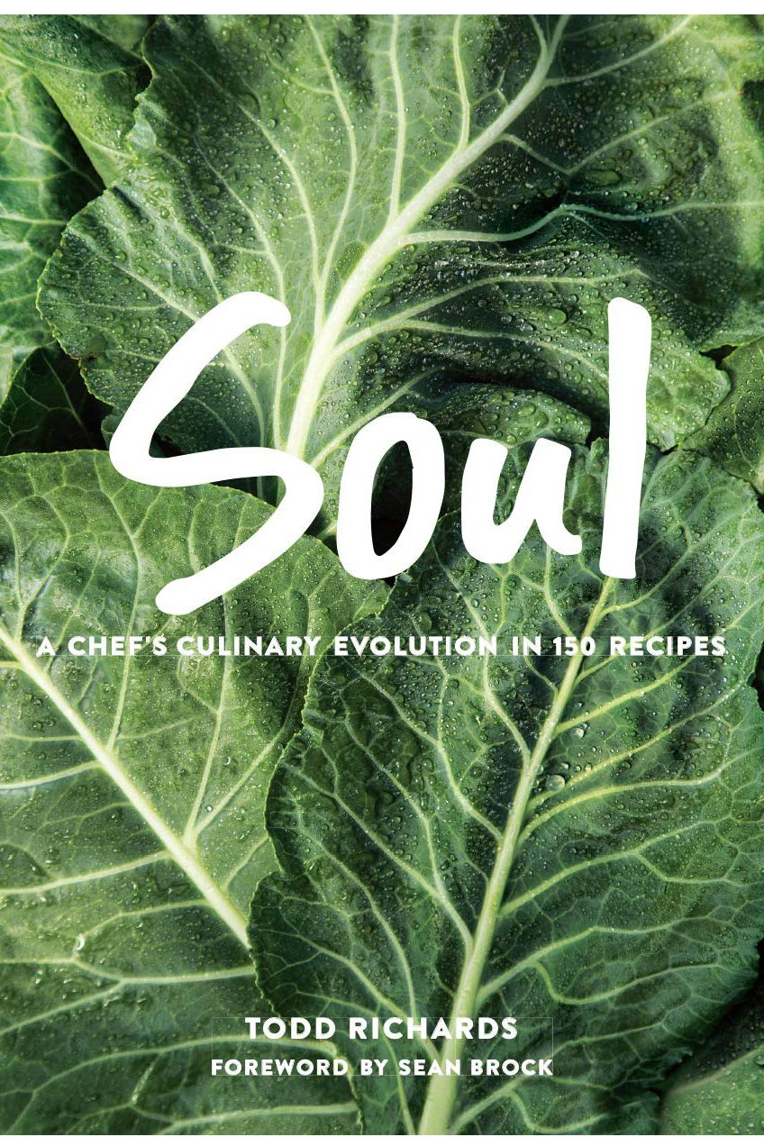 3. <em>Soul: A Chef's Culinary Evolution in 150 Recipes</em>, by Todd Richards