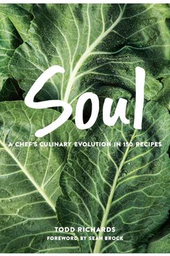 3. Soul: A Chef's Culinary Evolution in 150 Recipes, by Todd Richards