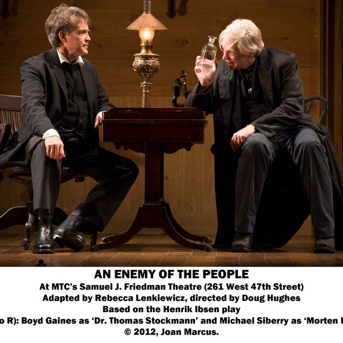 Enemy of the People, An Samuel J. Friedman Theatre Cast List: Boyd Gaines Richard Thomas Ma?t? Alina Gerry Bamman Kathleen McNenny Randall Newsome John Procaccino Michael Siberry James Waterston Mike Boland Victoria Frings Andrew Hovelson John Robert Tillotson Ray Virta Production Credits: Doug Hughes (Direction) John Lee Beatty (Scenic Design) Catherine Zuber (Costume Design) Ben Stanton (Lighting Design) David Van Tieghem (Original Music and Sound Design) Other Credits: Written by: Henrik Ibsen; new version by Rebecca Lenkiewicz
