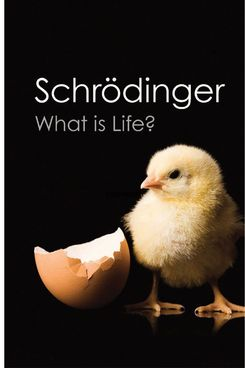 What Is Life?, by Erwin Schrödinger