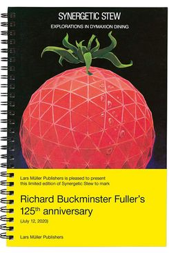 Synergetic Stew: Explorations in Dymaxion Dining, by the Buckminster Fuller Institute
