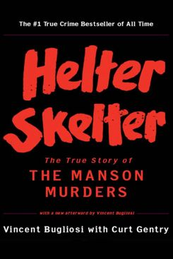 """Helter Skelter"" by Vincent Bugliosi with Curt Gentry"
