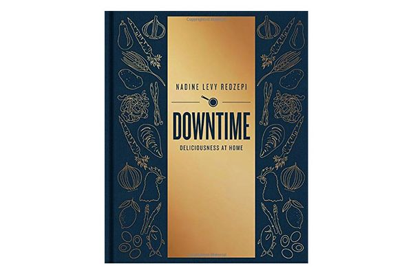 'Downtime: Deliciousness at Home,' by Nadine Levy Redzepi